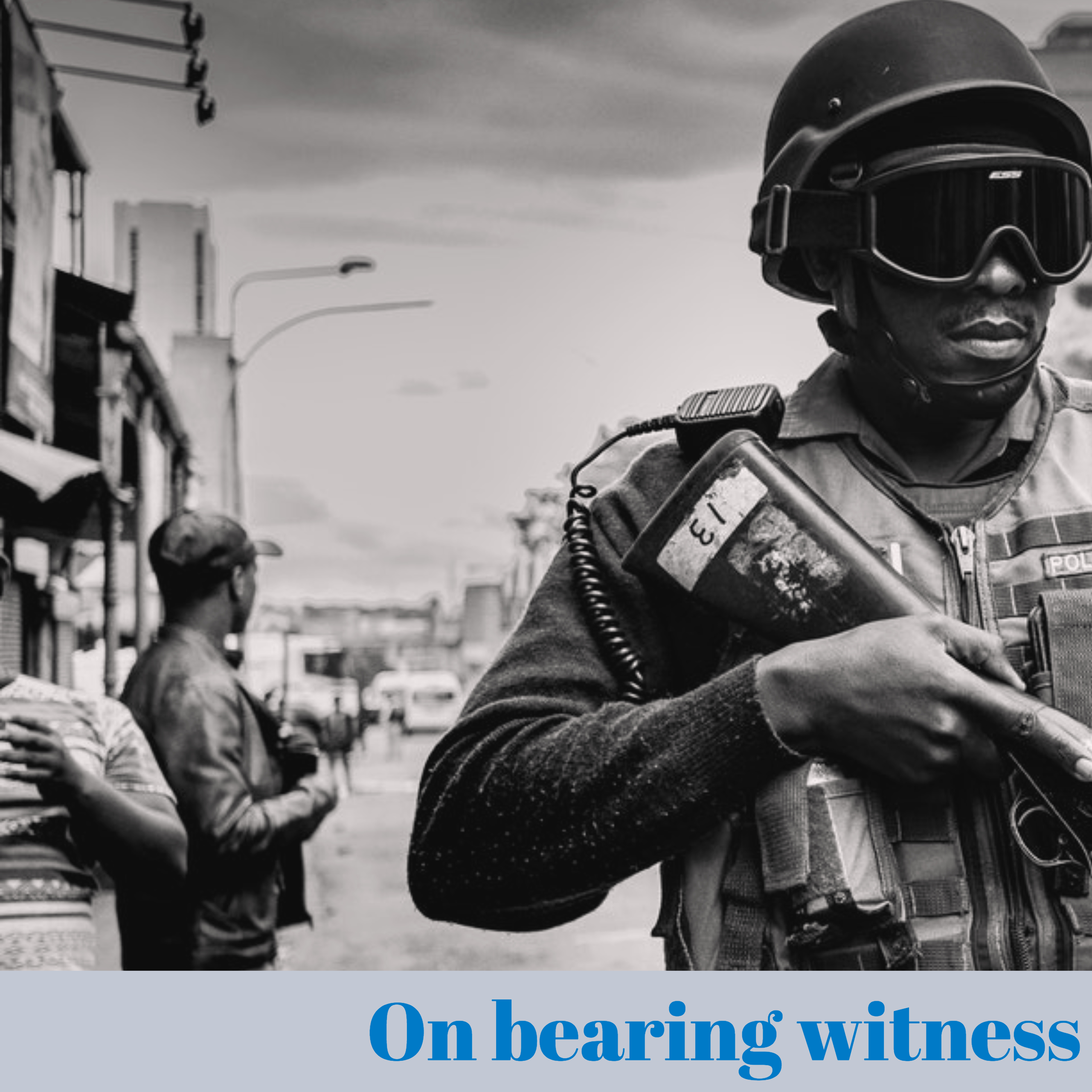 On bearing witness...